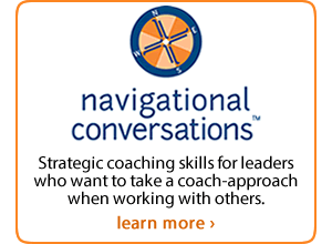 Navigational Coaching: Strategic coaching skills for leaders who want to take a coach-approach when working with others